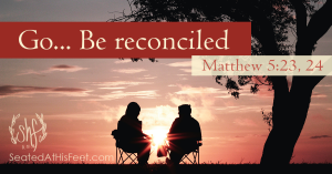 Go...Be reconciled